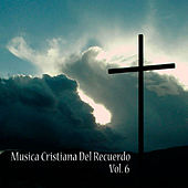 Cristianas del Recuerdo, Vol. 6 by Various Artists