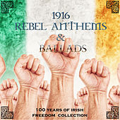 1916 Rebel Anthems & Ballads (100 Years - 1916 to 2016 Collection) by Various Artists