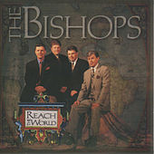 Reach the World by The Bishops (Gospel)