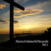 Cristianas del Recuerdo, Vol. 3 by Various Artists
