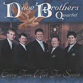 Every Time I Feel the Spirit by The Dove Brothers