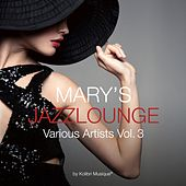 Mary's Jazzlounge, Vol. 3 by Various Artists