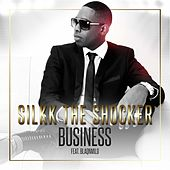 Business (feat. Blaqnmild) - Single by Silkk the Shocker