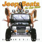 Jeep Beats for Bass Headz by Bassman & DJ Lace