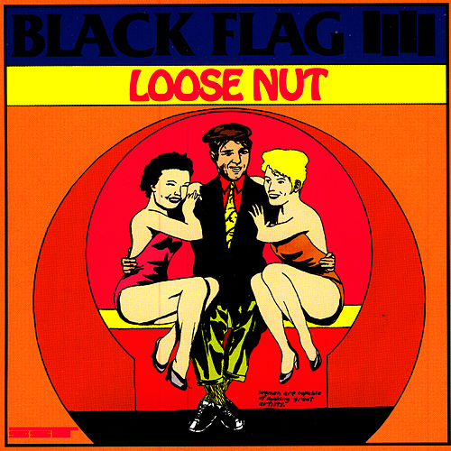 Loose Nut by Black Flag