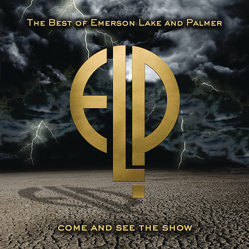 Come And See The Show: The Best Of Emerson Lake & Palmer by Emerson, Lake & Palmer
