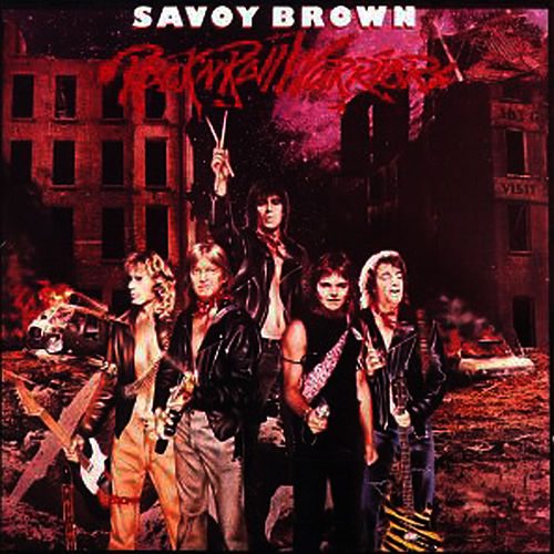 Rock 'N' Roll Warriors by Savoy Brown