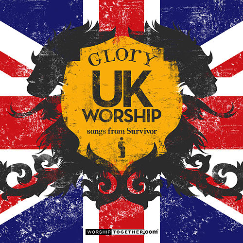UK Worship Glory - Songs From Survivor by Various Artists