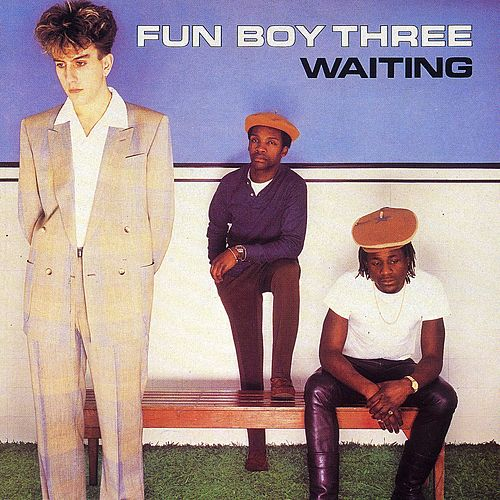 Waiting by Fun Boy Three