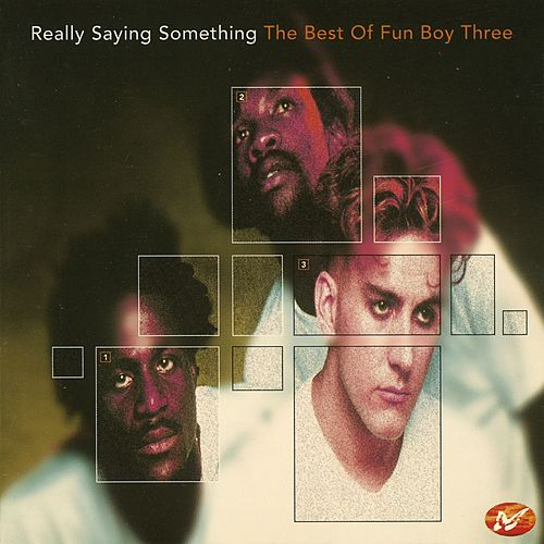 Really Saying Something - The Best Of Fun Boy Three by Fun Boy Three