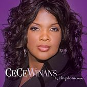 Thy Kingdom Come by Cece Winans