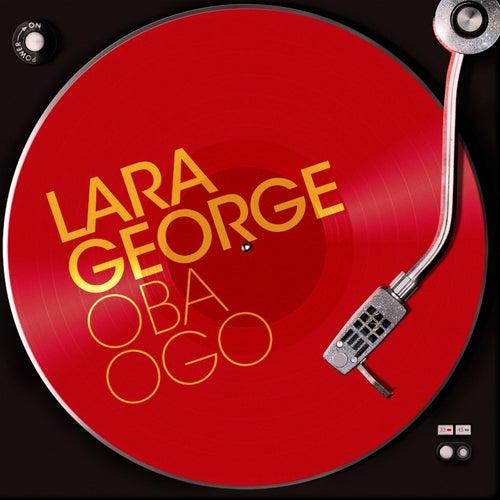 Oba Ogo by Lara George
