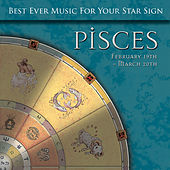 Best Ever Music for Your Star Sign: Pisces by Global Journey