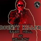 Raise Hell on Hellboy - EP - Ringtones by Bounty Killer
