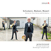 Schumann, Madsen & L. Mozart: Works for 4 Horns & Orchestra by German Hornsound