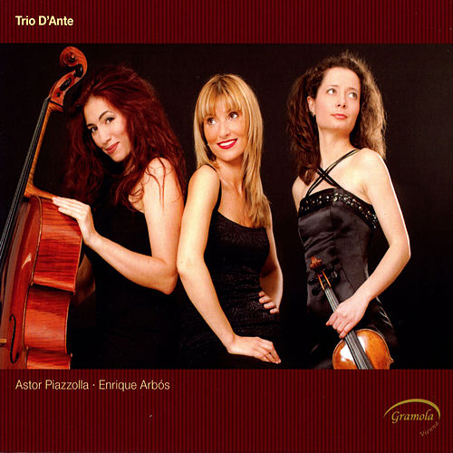 Trio d'Ante play Astor Piazzolla & Enrique Arbos by Trio D'Ante