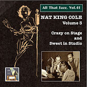 All that Jazz, Vol. 41: Nat King Cole, Vol. 3