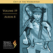 Milken Archive Digital Vol. 19 Album 8: Out of the Whirlwind – Musical Reflections of the Holocaust by Various Artists