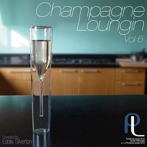 Champagne Loungin, Vol. 6 by various