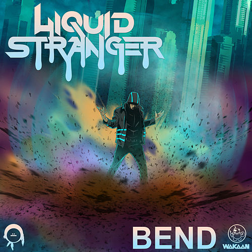Bend by Liquid Stranger