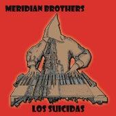 Los Suicidas by Meridian Brothers