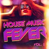 House Music Fever, Vol. 1 by Various Artists