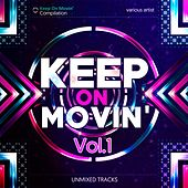 Keep on Movin', Vol. 1 (Unmixed Tracks) by Various Artists