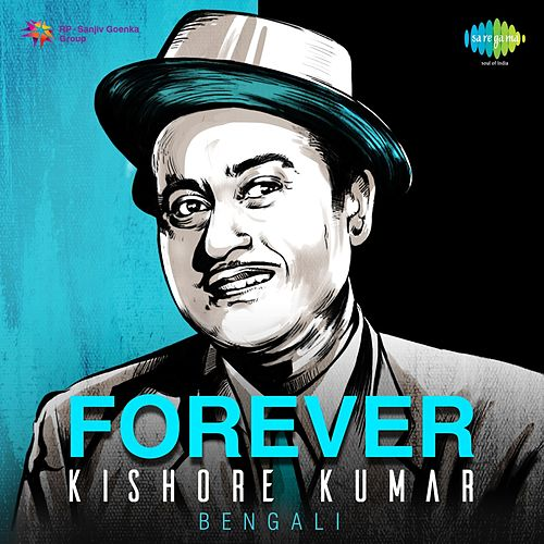 Forever Kishore Kumar: Bengali by Kishore Kumar