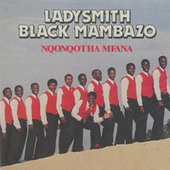 Nqonqotha Mfana by Ladysmith Black Mambazo
