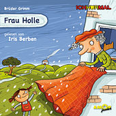 IchHörMal: Frau Holle (Ungekürzt) by Iris Berben