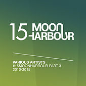 #15MoonHarbour, Pt. 3 - 2010-2015 by Various Artists