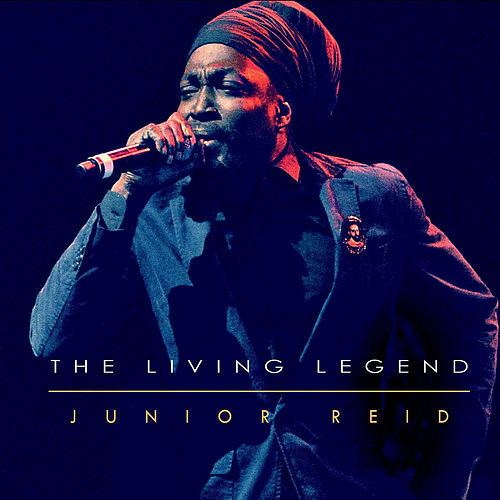 The Living Legend von Junior Reid