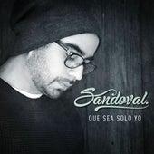 Que sea sólo yo by Sandoval