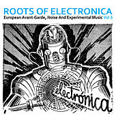 Roots of Electronica Vol. 5, European Avant-Garde, Noise and Experimental Music von Various Artists