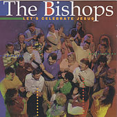Let's Celebrate Jesus by The Bishops (Gospel)