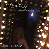 With You (Mel and Frieda's Song) by Alex Nester