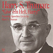 Give 'em Hell Harry by Harry S. Truman
