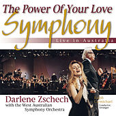 The Power of Your Love Symphony: Live in Australia by Darlene Zschech