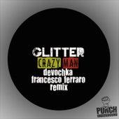 Crazy Man Remix by Glitter