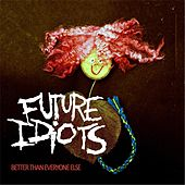Better Than Everyone Else by Future Idiots