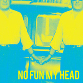 No Fun My Head by Level