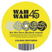 She Who Dares by Colman Brothers