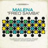 Fried Samba by Malena