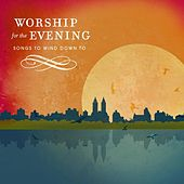 Worship For The Evening by Various Artists