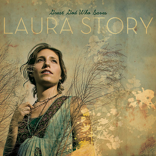 Great God Who Saves by Laura Story