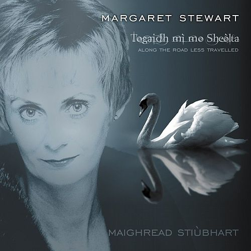 Togidh mi mo Sheolta (Along The Road Less Travelled) by Margaret Stewart