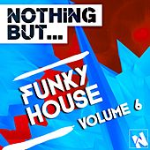 Nothing But... Funky House, Vol. 6 - EP by Various Artists
