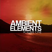 Ambient Elements, Vol. 1 by Various Artists