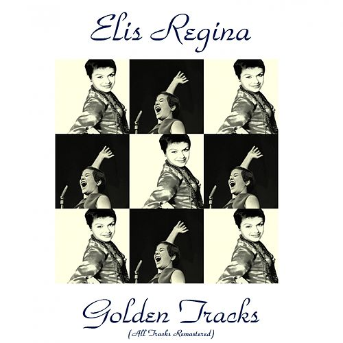 Golden Tracks (All Tracks Remastered) by Elis Regina