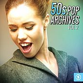 50s Pop Archives, Vol. 2 by Various Artists
